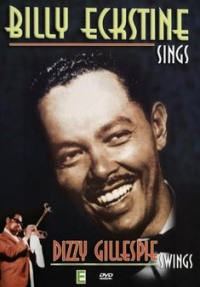 Billy Eckstine Sings and Dizzie Gillespie Swings